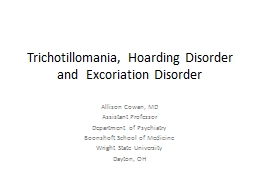 Trichotillomania, Hoarding Disorder and  Excoriation Disord