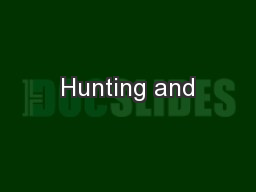 Hunting and PowerPoint PPT Presentation