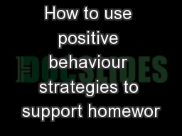 How to use positive behaviour strategies to support homewor