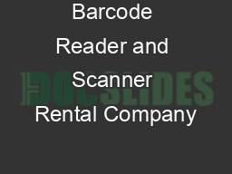 Barcode Reader and Scanner Rental Company PowerPoint PPT Presentation