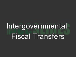 Intergovernmental Fiscal Transfers PowerPoint PPT Presentation