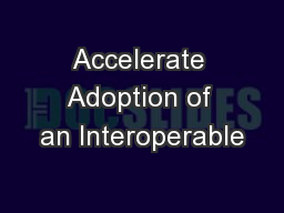 Accelerate Adoption of an Interoperable