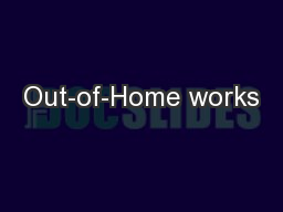 Out-of-Home works PowerPoint Presentation, PPT - DocSlides
