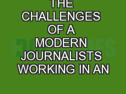 THE CHALLENGES OF A MODERN JOURNALISTS WORKING IN AN