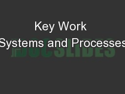 Key Work Systems and Processes PowerPoint PPT Presentation