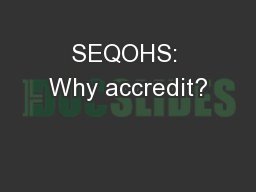 SEQOHS: Why accredit? PowerPoint PPT Presentation