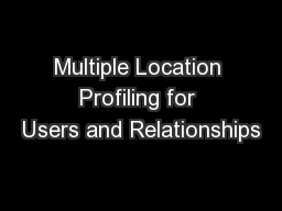 Multiple Location Profiling for Users and Relationships