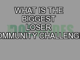 WHAT IS THE BIGGEST LOSER COMMUNITY CHALLENGE?