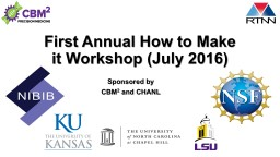 First Annual How to Make it Workshop (July 2016)