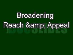 Broadening Reach & Appeal