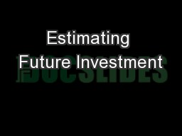 Estimating Future Investment PowerPoint PPT Presentation