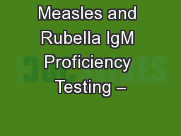 Measles and Rubella IgM Proficiency Testing –