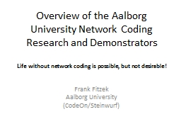 Overview of the Aalborg University Network Coding Research