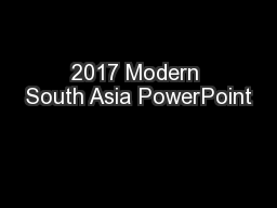2017 Modern South Asia PowerPoint