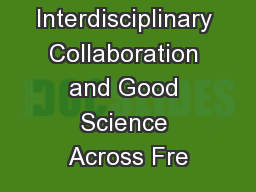 Interdisciplinary Collaboration and Good Science Across Fre