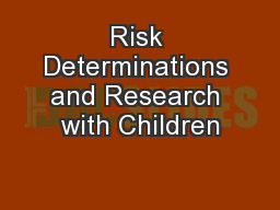 Risk Determinations and Research with Children