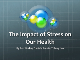 The Impact of Stress on Our Health PowerPoint PPT Presentation