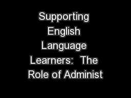 Supporting English Language Learners:  The Role of Administ