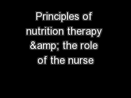 Principles of nutrition therapy & the role of the nurse