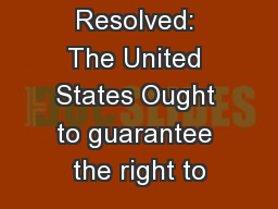 Resolved: The United States Ought to guarantee the right to