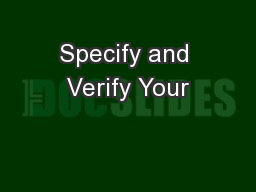 Specify and Verify Your
