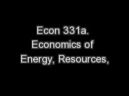 Econ 331a. Economics of Energy, Resources,