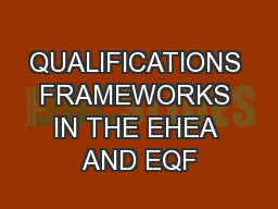 QUALIFICATIONS FRAMEWORKS IN THE EHEA AND EQF PowerPoint PPT Presentation