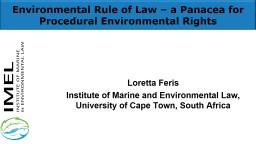 Environmental Rule of Law – a Panacea for Procedural Envi PowerPoint PPT Presentation