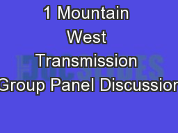 1 Mountain West Transmission Group Panel Discussion