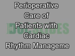 Perioperative Care of Patients with Cardiac Rhythm Manageme