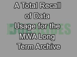A Total Recall of Data Usage for the MWA Long Term Archive