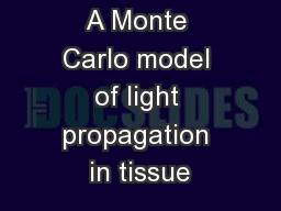 A Monte Carlo model of light propagation in tissue