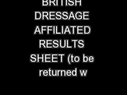 BRITISH DRESSAGE AFFILIATED RESULTS SHEET (to be returned w