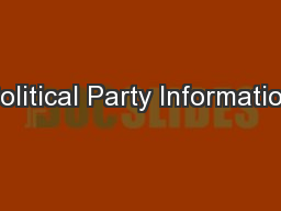 Political Party Information