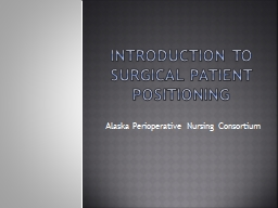Introduction to Surgical Patient Positioning PowerPoint PPT Presentation