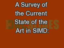 A Survey of the Current State of the Art in SIMD: