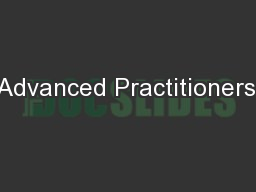 Advanced Practitioners: PowerPoint PPT Presentation