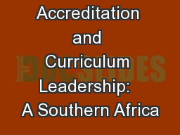 Accreditation and Curriculum Leadership:  A Southern Africa