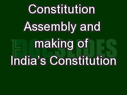 Constitution Assembly and making of India's Constitution