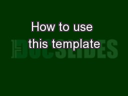How to use this template