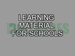 LEARNING MATERIAL FOR SCHOOLS