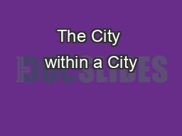 The City within a City