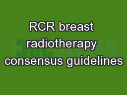 RCR breast radiotherapy consensus guidelines PowerPoint PPT Presentation