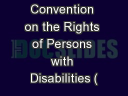 The Convention on the Rights of Persons with Disabilities ( PowerPoint PPT Presentation