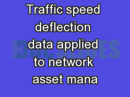 Traffic speed deflection data applied to network asset mana
