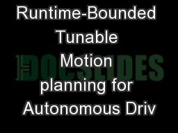 Runtime-Bounded Tunable Motion planning for Autonomous Driv