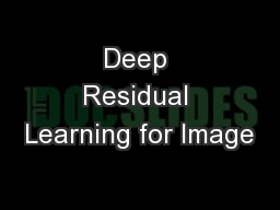 Deep Residual Learning for Image PowerPoint PPT Presentation