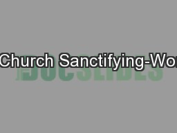 The Church Sanctifying-Worship PowerPoint PPT Presentation