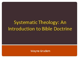 Systematic Theology: An Introduction to Bible Doctrine PowerPoint PPT Presentation