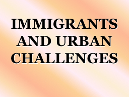 IMMIGRANTS AND URBAN CHALLENGES PowerPoint PPT Presentation